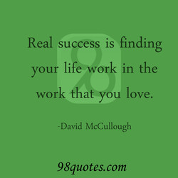 Real success is finding 