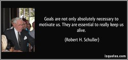 Goals are not only absolutely necessary to 