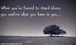 When you re forced to stand alone, 