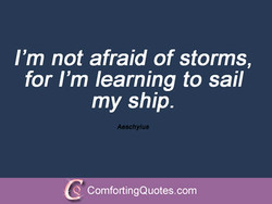 I'm not afraid of storms, 