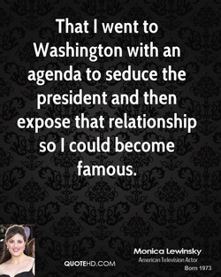 That I went to 
