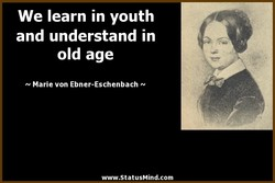 We learn in youth 