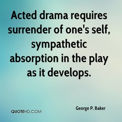 Acted drama requires 