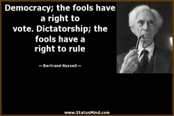 Democracy; the fools have 