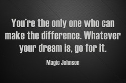 You're the only one who can 