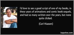 I'd love to see a good script of one of my books, in 