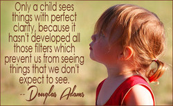 Only a child sees 