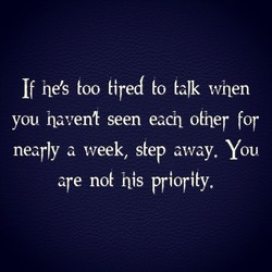 If he's coo tired Go talk when 