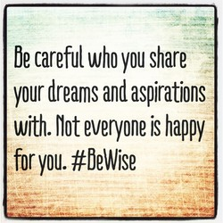 Be careful who you share 