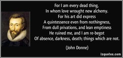 For I am every dead thing, 
