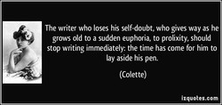 The writer who loses his self-doubt, who gives way as he 
