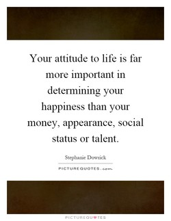 Your attitude to life is far 