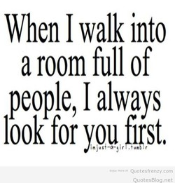 When I walk into 