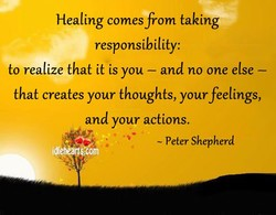 Healing comes from taking 