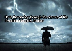 He is the anchor through the storms of lifeb 