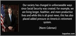 Our society has changed in unforeseeable ways 