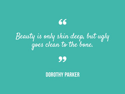 Beauty 1/5 enlq skin deep; but ugly 