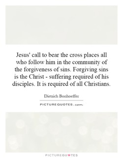 Jesus' call to bear the cross places all 