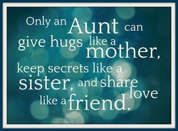 Only an Aunt can 