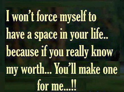 I won't force myself to 