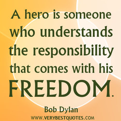 A hero is someone 