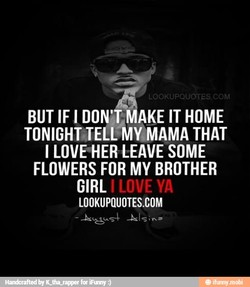 BUT IF I DON'T MAKE IT HOME 