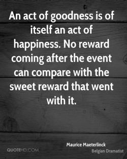 An act of goodness is of 