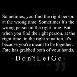 Sometimes, you find the right person 