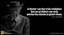 A doctor can bury his mistakes 