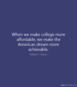 When we make college more 