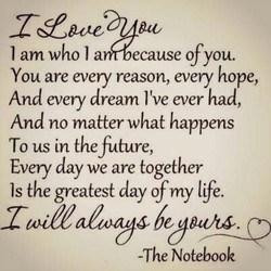 I am who I a ecause of you. 