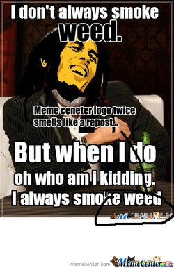 I don't always smoke 