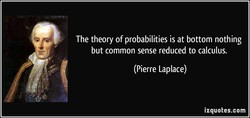 The theory of probabilities is at bottom nothing 