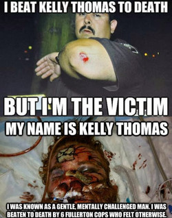 I BEAT KELLY THOMAS TO DEATH 