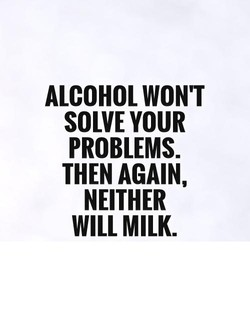 ALCOHOL WON'T 