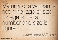 Maturity of a woman is 