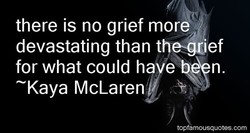 there is no grief more 