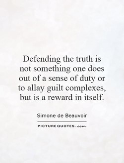Defending the truth is 