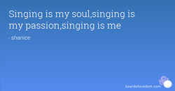 Singing is my soul,singing is 