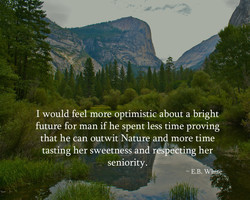 I would feeVmore optimistic about a bright 