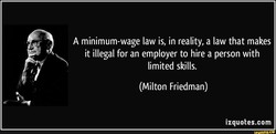 A minimum-wage law is, in reality, a law that makes 