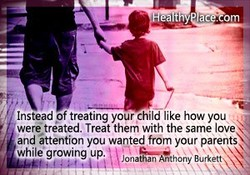 Instead of treating your child like how you 