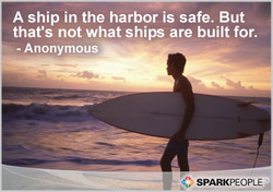 A ship in the harbor is safe. But 