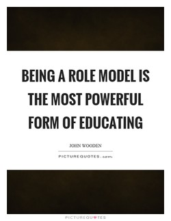 BEING A ROLE MODEL IS 
