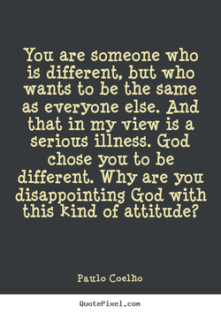 You are someone who 