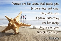 ..... Parents are the stars that gulde qou, In thelr love and care, theq hlde 90