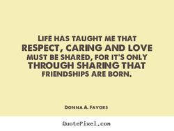 LIFE HAS TAUGHT ME THAT 