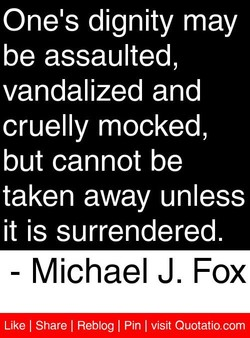 One's dignity may 