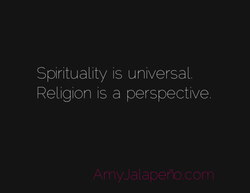 Spirituality is universal. 
