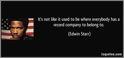 It's not like it used to be where everybody has a 